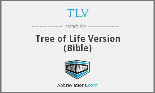TLV - Tree of Life Version (Bible)