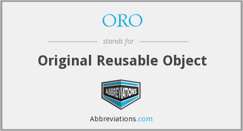 ORO - Original Reusable Object