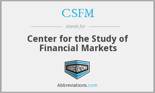 CSFM - Center for the Study of Financial Markets