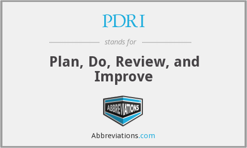 PDRI - Plan Do Review And Improve