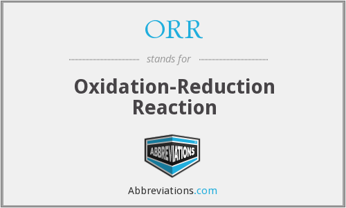 ORR - Oxidation-Reduction Reaction