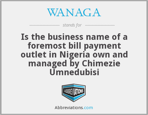 What does WANAGA stand for?