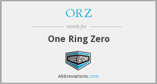 ORZ - One Ring Zero
