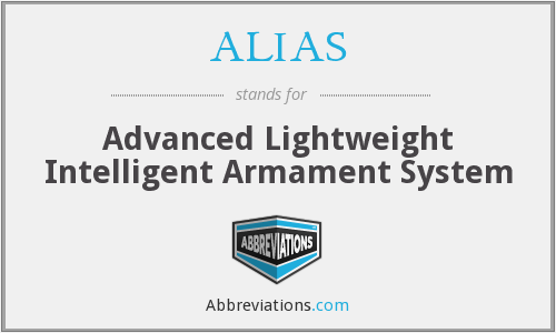 ALIAS - Advanced Lightweight Intelligent Armament System