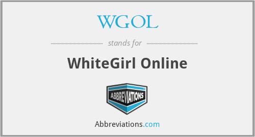 WGOL - WhiteGirl Online