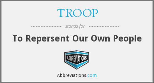 What does TROOP stand for?
