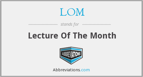 LOM - Lecture Of The Month
