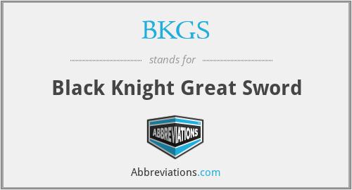 BKGS - Black Knight Great Sword