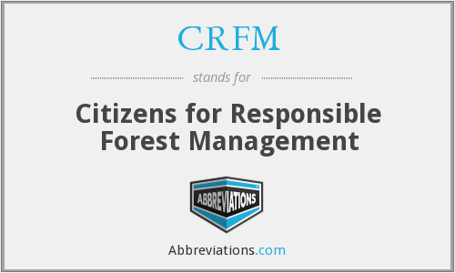 CRFM - Citizens for Responsible Forest Management