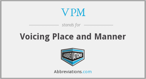 VPM - Voicing Place and Manner