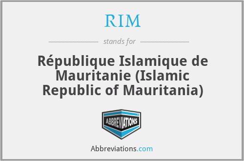RIM - République Islamique de Mauritanie (Islamic Republic of Mauritania)