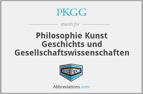 PKGG - Philosophie Kunst Geschichts und Gesellschaftswissenschaften