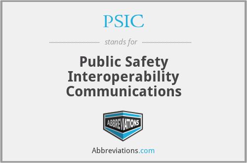 PSIC - Public Safety Interoperability Communications