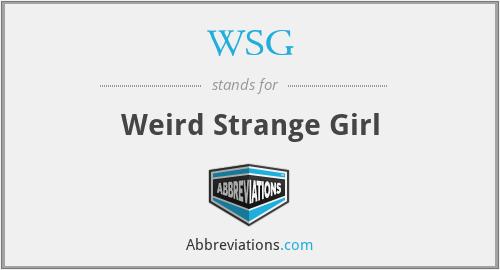 WSG - Weird Strange Girl