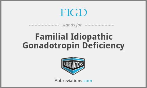 FIGD - Familial Idiopathic Gonadotropin Deficiency
