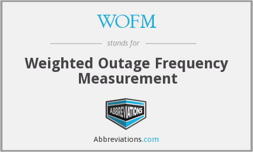 WOFM - Weighted Outage Frequency Measurement