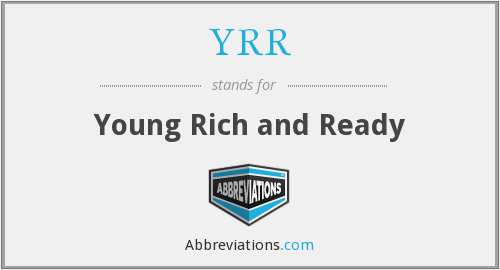 YRR - Young Rich and Ready
