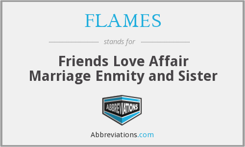 FLAMES - Friends Love Affair Marriage Enmity and Sister