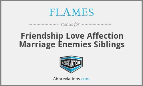 FLAMES - Friendship Love Affection Marriage Enemies Siblings