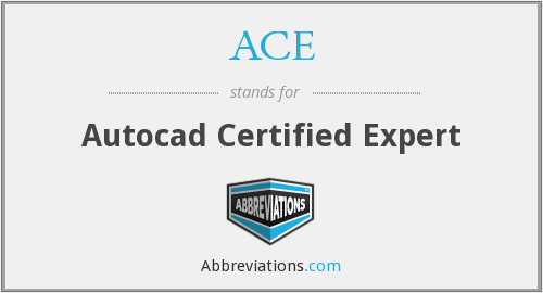 ACE - Autocad Certified Expert