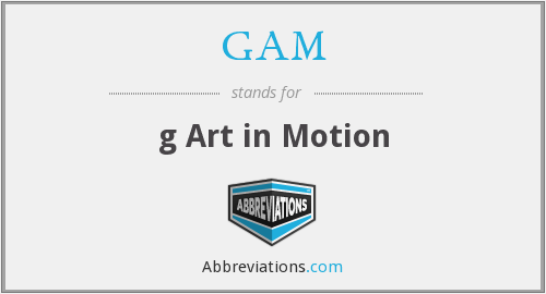 What does GAM stand for?