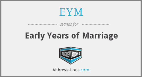 EYM - Early Years of Marriage