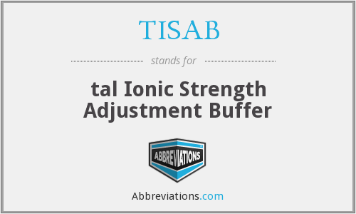 TISAB - tal Ionic Strength Adjustment Buffer