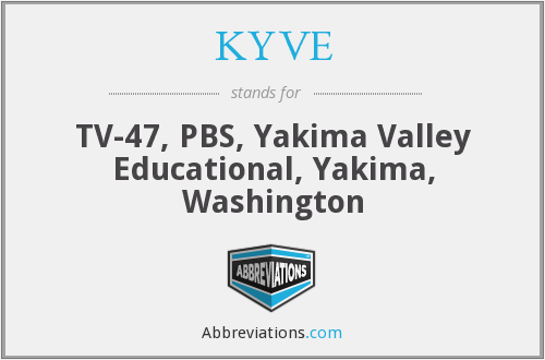 KYVE - TV-47, PBS, Yakima Valley Educational, Yakima, Washington