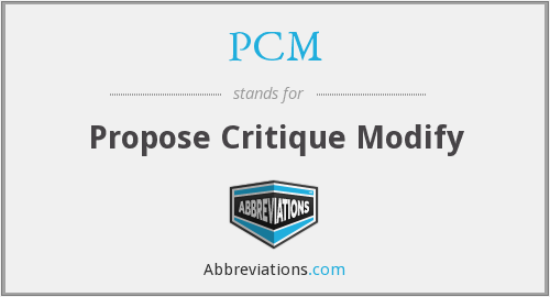 PCM - Propose Critique Modify