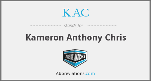 KAC - Kameron Anthony Chris
