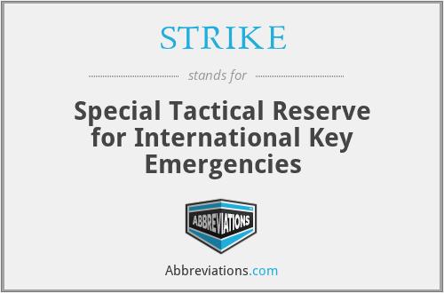 STRIKE - Special Tactical Reserve for International Key Emergencies