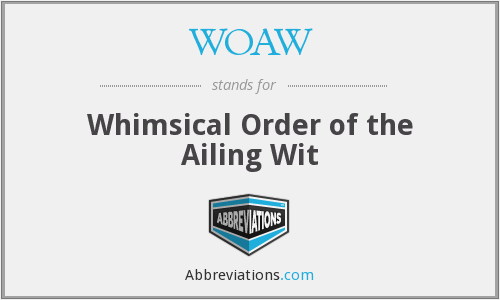 WOAW - Whimsical Order of the Ailing Wit