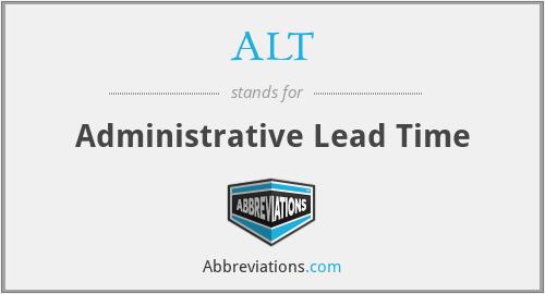 ALT - Administrative Lead Time