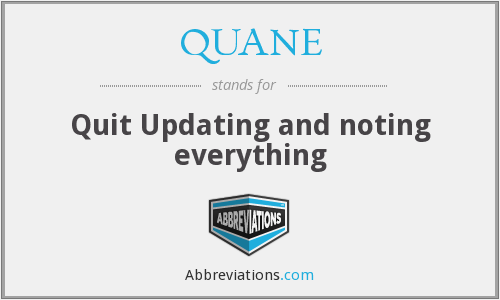 What does QUANE stand for?
