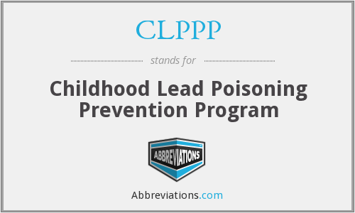 CLPPP - Childhood Lead Poisoning Prevention Program