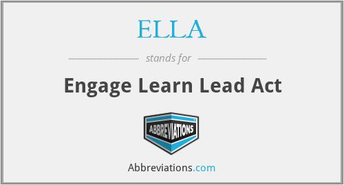 ELLA - Engage Learn Lead Act