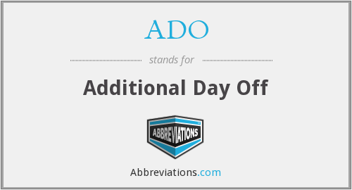 ADO - Additional Day Off