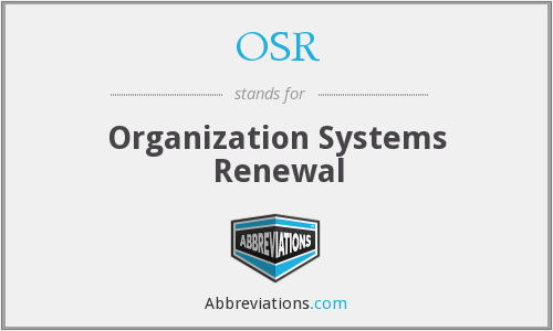 OSR - Organization Systems Renewal