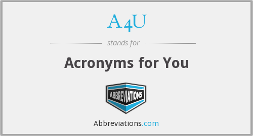 A4U - Acronyms for You