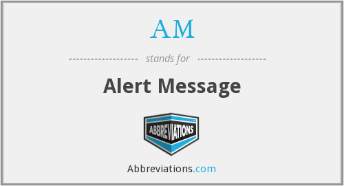 AM - Alert Message