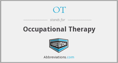 OT - Occupational Therapy