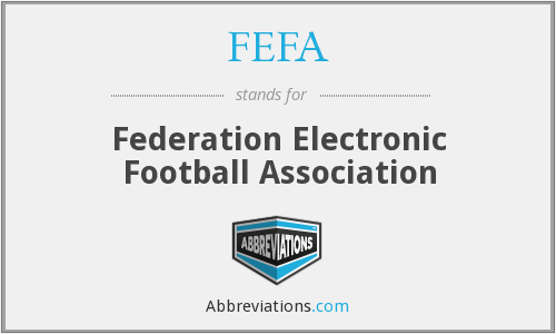 What does FEFA stand for?