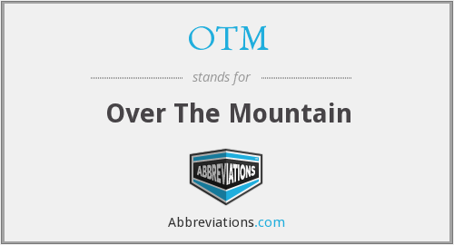 OTM - Over The Mountain