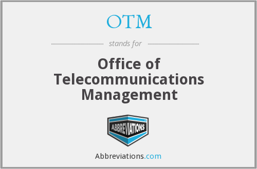 OTM - Office of Telecommunications Management