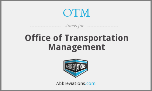 OTM - Office of Transportation Management