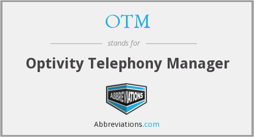 OTM - Optivity Telephony Manager