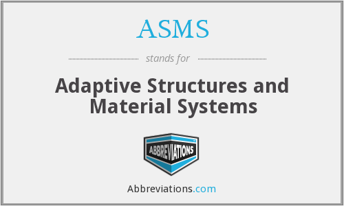 ASMS - Adaptive Structures and Material Systems