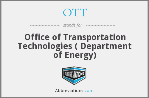 OTT - Office of Transportation Technologies ( Department of Energy)