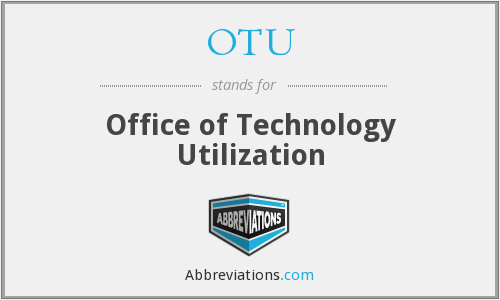OTU - Office of Technology Utilization
