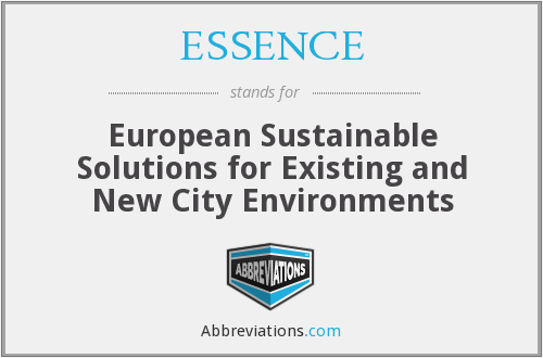 ESSENCE - European Sustainable Solutions for Existing and New City Environments